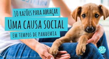 10 razões para abraçar uma causa social em tempos de pandemia