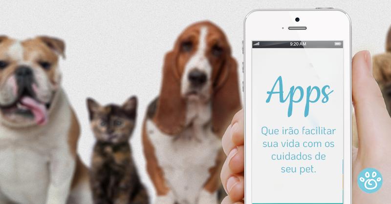 Aplicativos para facilitar a sua vida  e divertir o seu pet!